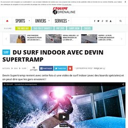 Surf - Du surf indoor avec Devin Supertramp