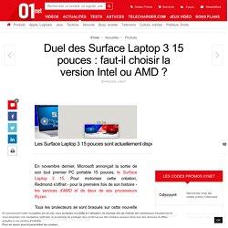 Duel des Surface Laptop 3 15 pouces : faut-il choisir la version Intel ou AMD ?