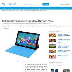 Surface: saiba tudo sobre os tablets da Microsoft