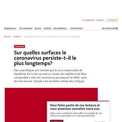 Journal Le Temps (Suisse) : Sur quelles surfaces le coronavirus persiste-t-il le plus longtemps ?