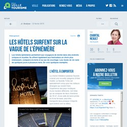 Les hôtels surfent sur la vague de l'éphémère - Réseau de veille en tourisme