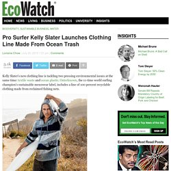 Pro Surfer Kelly Slater Launches Clothing Line Made From Ocean Trash