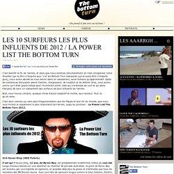 Les 10 surfeurs les plus influents de 2012 / La Power List The Bottom Turn