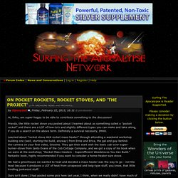 Surfing The Apocalypse Network - ON POCKET ROCKETS, ROCKET STOVES, AND 'THE PROJECT'