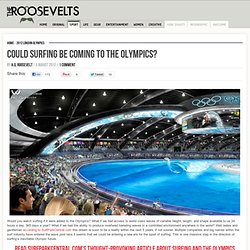 Could Surfing Be Coming To The Olympics?