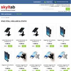Surfplatta & iPad hållare, ställ och stativ. Snabba leveranser!