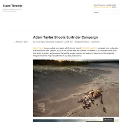 Adam Taylor Shoots Surfrider Campaign