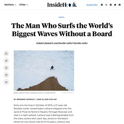 The Man Who Surfs the Biggest Waves Without a Board