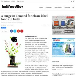A surge in demand for clean-label foods in India - IndiFoodBev