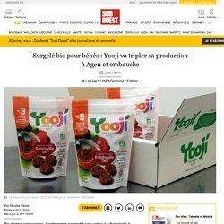 Surgelé bio pour bébés: Yooji va tripler sa production à Agen et embauche