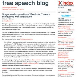 "The Free Speech Blog: Official blog of Index on Censorship » Surgeon who questions ""Boob Job"" cream threatened with libel action"