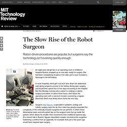 The Slow Rise of the Robot Surgeon