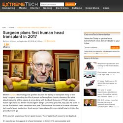 Surgeon plans first human head transplant in 2017 - ExtremeTech