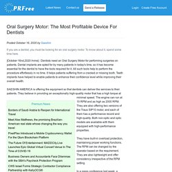Oral Surgery Motor: The Most Profitable Device For Dentists