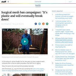 Surgical mesh ban campaigner: 'It's plastic and will eventually break down'