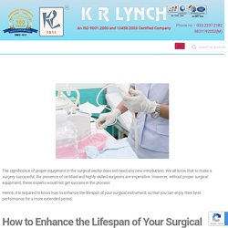 Surgical Equipment: How to Enhance the Lifespan