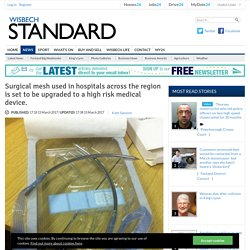 Surgical mesh used in hospitals across the region is set to be upgraded to a high risk medical device. - News - Cambs Times