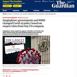 Surgisphere: governments and WHO changed Covid-19 policy based on suspect data from tiny US company
