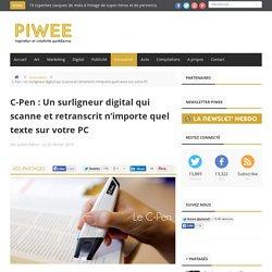 C-Pen : Un surligneur numérique qui scanne votre texte et le retranscrit sur votre PC