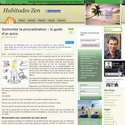 Surmonter la procrastination : le guide d'un accro