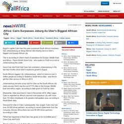 Africa: Cairo Surpasses Joburg As Uber's Biggest African City