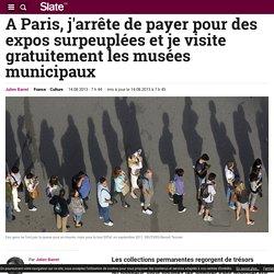 A Paris, j'arrête de payer pour des expos surpeuplées et je visite gratuitement les musées municipaux
