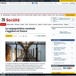 La surpopulation carcérale s'aggrave en France