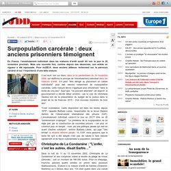 Surpopulation carcérale : deux anciens prisonniers témoignent