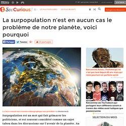 La surpopulation n'est en aucun cas le problème de notre planète, voici pourquoi