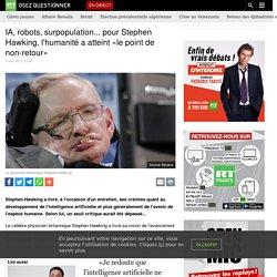 IA, robots, surpopulation... pour Stephen Hawking, l'humanité a atteint «le point de non-retour»