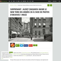 Surprenant : Alexey Zakharov anime le New York des années 30 à l'aide de photos d'archives ! #Buzz