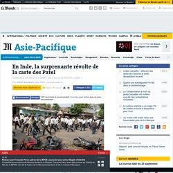 En Inde, la surprenante révolte de la caste des Patel