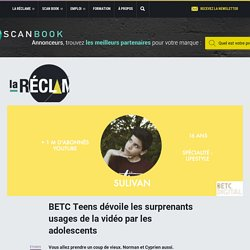 BETC Teens dévoile les surprenants usages de la vidéo par les adolescents