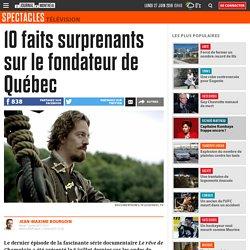 10 faits surprenants sur le fondateur de Québec