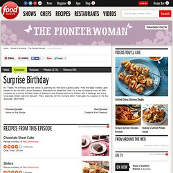 Surprise Birthday : The Pioneer Woman