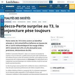 Adecco-Perte surprise au T3, la conjoncture pèse toujours, Actualité des sociétés - Investir-Les Echos Bourse
