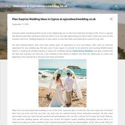 Plan Surprise Wedding Ideas in Cyprus at cyprusbeachwedding.co.uk