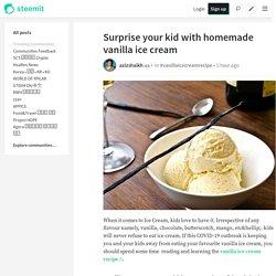 Surprise your kid with homemade vanilla ice cream