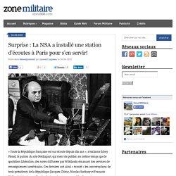 Surprise : La NSA a installé une station d'écoutes à Paris pour s'en servir!