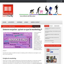 Interro surprise : qu'est-ce que le marketing