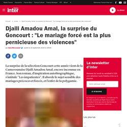 """Djaili Amadou Amal, la surprise du Goncourt : """"Le mariage forcé est la plus pernicieuse des violences"""""""