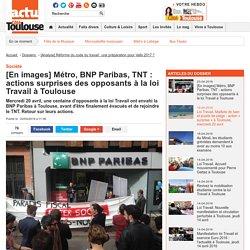 [En images] Métro, BNP Paribas, TNT : actions surprises des opposants à la loi Travail à Toulouse