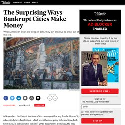 The Surprising Ways Bankrupt Cities Make Money