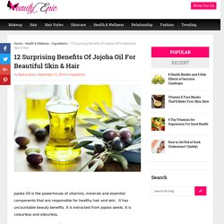 12 Surprising Benefits Of Jojoba Oil For Beautiful Skin & Hair