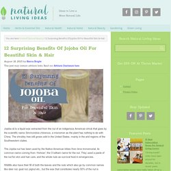 12 Surprising Benefits Of Jojoba Oil For Beautiful Skin & Hair