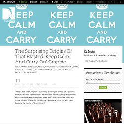 "The Surprising Origins Of That Blasted ""Keep Calm And Carry On"" Graphic"