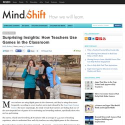Surprising Insights: How Teachers Use Games in the Classroom