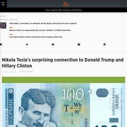 Nikola Tesla's surprising connection to Donald Trump and Hillary Clinton
