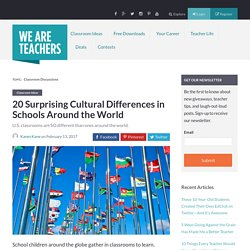 Surprising Cultural Differences in Schools Around the World