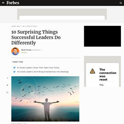 10 Surprising Things Successful Leaders Do Differently